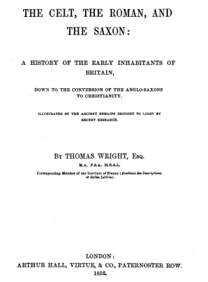 1852 - Wright - Celt Roman and Saxon history