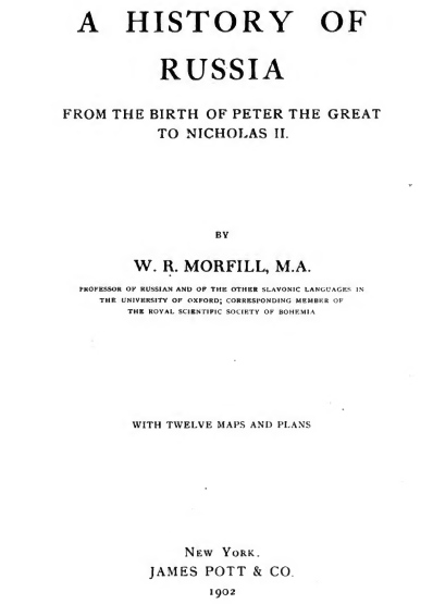 1902 Morfill A History of Russia from Peter I to Nicholas II