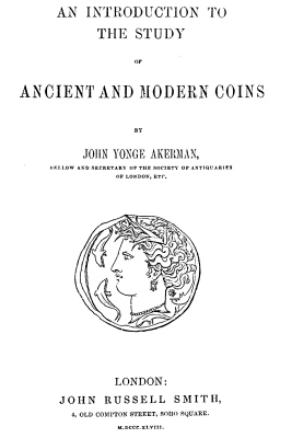 Akerman - 1848 - Introduction to Study of Ancient and Modern Coins