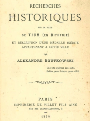Boutkowski - 1864 - Historical Research on the City of Tium (in Bithynia) and description of an unpublished medal belonging to this city