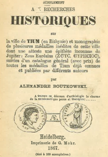 Boutkowski - 1867 - Supplement to the Historical Research on the City of Tium and monograph on unpublished medals, one with unknown epithet to Jupiter - Zeus Euressius, followed by a general catalog of all medals published by others