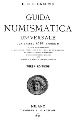 Gnecchi - 1894 - UNIVERSAL NUMISMATIC REFERENCE containing 4992 addresses and historico-statistical data