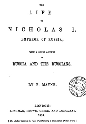 Nicholas I - Mayne 1855 - Nicholas I Emperor of Russia with account of Russian and Russians