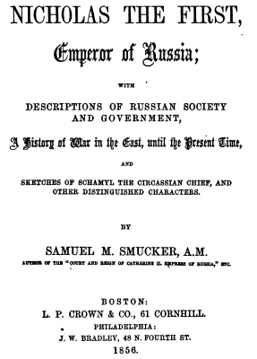 Nicholas I - Smucker 1856 - Nicholas I Emperor of Russia Society and Government