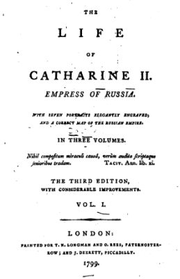 Russia - 1799 - The Life of Catharine II Empress of Russ - Jean-Henri Castera, ‎William Tooke